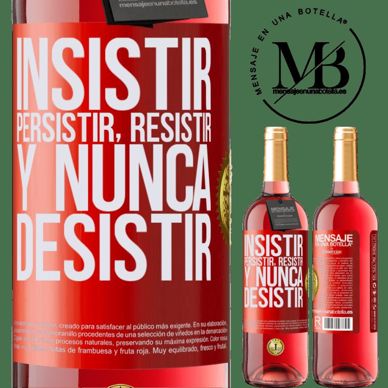 24,95 € Envoi gratuit | Vin rosé Édition ROSÉ Insister, persister, résister et ne jamais abandonner Étiquette Rouge. Étiquette personnalisable Vin jeune Récolte 2020 Tempranillo