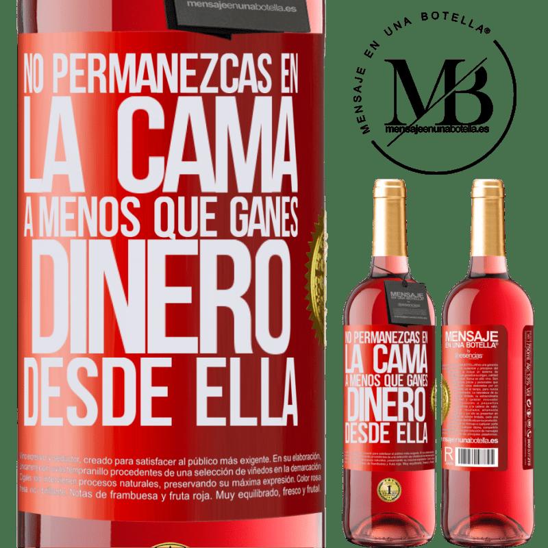 24,95 € Envoi gratuit | Vin rosé Édition ROSÉ Ne restez pas au lit à moins d'en tirer de l'argent Étiquette Rouge. Étiquette personnalisable Vin jeune Récolte 2020 Tempranillo