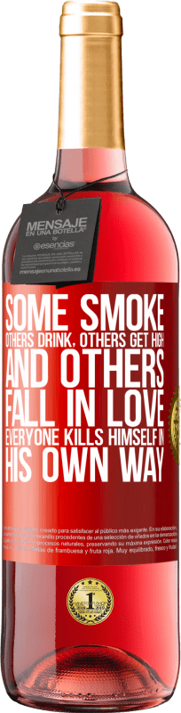 24,95 € Free Shipping | Rosé Wine ROSÉ Edition Some smoke, others drink, others get high, and others fall in love. Everyone kills himself in his own way Red Label. Customizable label Young wine Harvest 2020 Tempranillo