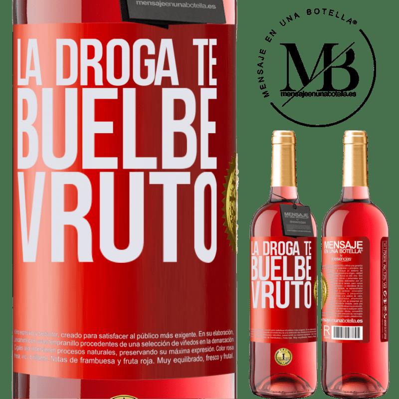 24,95 € Envoi gratuit | Vin rosé Édition ROSÉ La droga te buelbe vruto Étiquette Rouge. Étiquette personnalisable Vin jeune Récolte 2020 Tempranillo