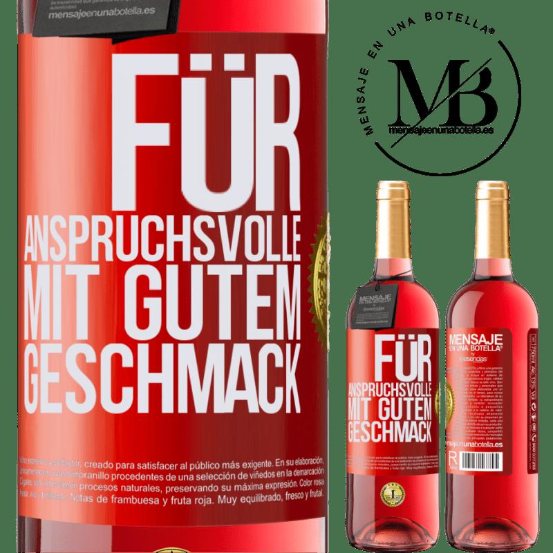 24,95 € Kostenloser Versand   Roséwein ROSÉ Ausgabe Für anspruchsvolle mit gutem Geschmack Rote Markierung. Anpassbares Etikett Junger Wein Ernte 2020 Tempranillo