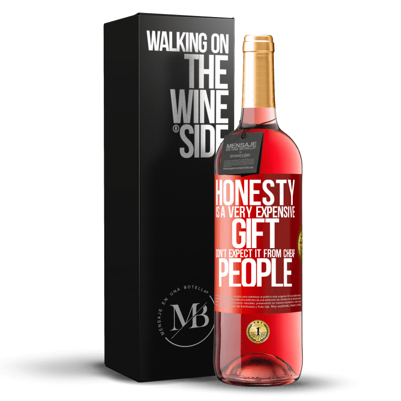 24,95 € Free Shipping | Rosé Wine ROSÉ Edition Honesty is a very expensive gift. Don't expect it from cheap people Red Label. Customizable label Young wine Harvest 2020 Tempranillo