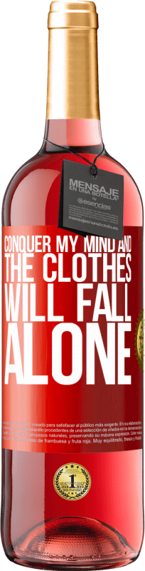 24,95 € Free Shipping   Rosé Wine ROSÉ Edition Conquer my mind and the clothes will fall alone Red Label. Customizable label Young wine Harvest 2020 Tempranillo