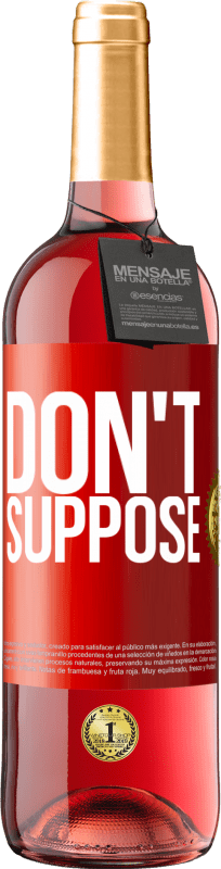 24,95 € Free Shipping   Rosé Wine ROSÉ Edition Do not suppose Red Label. Customizable label Young wine Harvest 2020 Tempranillo