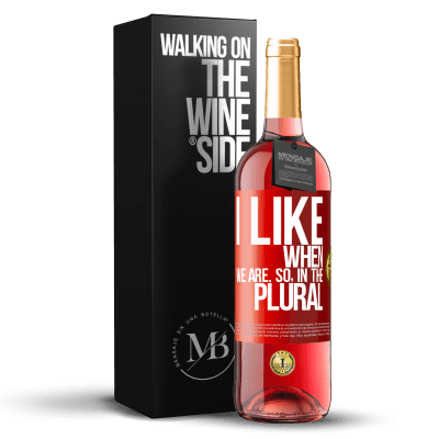 «I like when we are. So in the plural» ROSÉ Edition