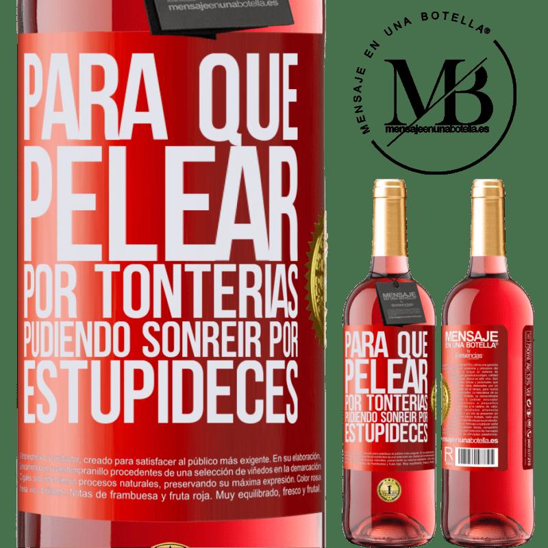 24,95 € Envoi gratuit | Vin rosé Édition ROSÉ Pourquoi se battre pour des bêtises pouvoir sourire pour des bêtises Étiquette Rouge. Étiquette personnalisable Vin jeune Récolte 2020 Tempranillo
