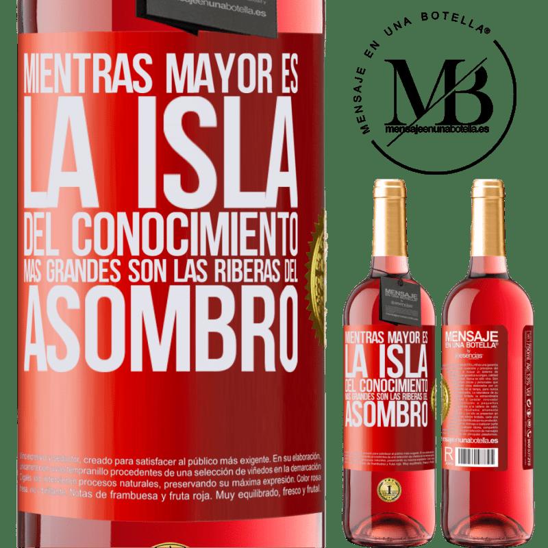 24,95 € Envoi gratuit | Vin rosé Édition ROSÉ Plus l'île de la connaissance est grande, plus les rives de l'émerveillement sont grandes Étiquette Rouge. Étiquette personnalisable Vin jeune Récolte 2020 Tempranillo