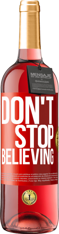 24,95 € Free Shipping | Rosé Wine ROSÉ Edition Don't stop believing Red Label. Customizable label Young wine Harvest 2020 Tempranillo