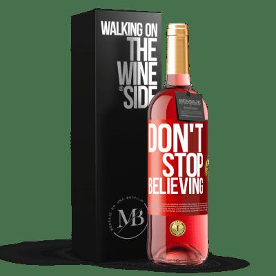 «Don't stop believing» ROSÉ Edition