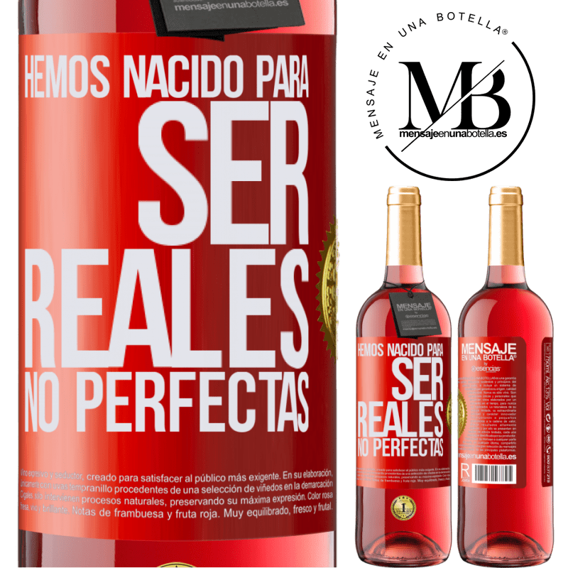 24,95 € Envoi gratuit   Vin rosé Édition ROSÉ Nous sommes nés pour être réels, pas parfaits Étiquette Rouge. Étiquette personnalisable Vin jeune Récolte 2020 Tempranillo