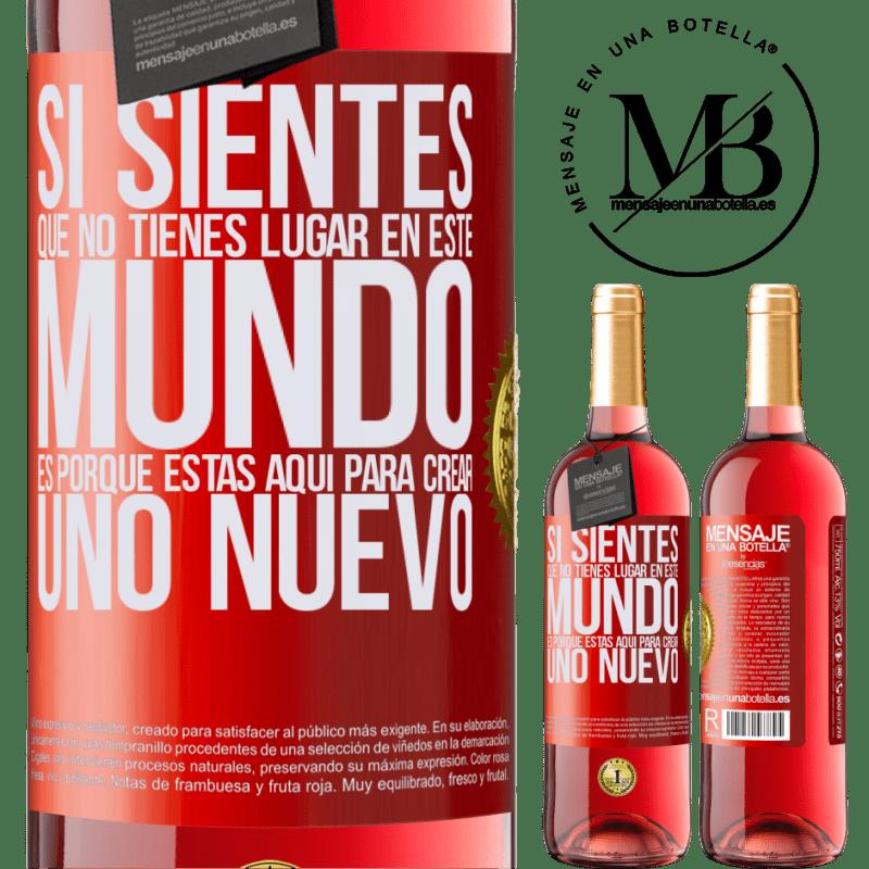 24,95 € Envoi gratuit   Vin rosé Édition ROSÉ Si vous sentez que vous n'avez pas de place dans ce monde, c'est parce que vous êtes ici pour en créer un nouveau Étiquette Rouge. Étiquette personnalisable Vin jeune Récolte 2020 Tempranillo