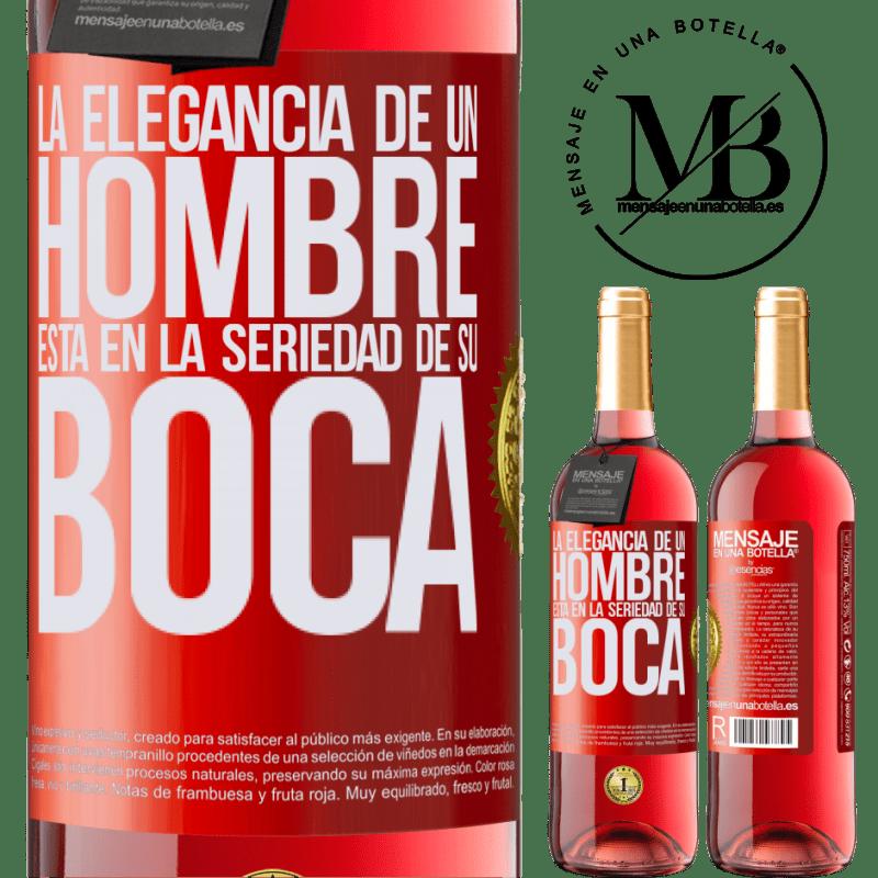 24,95 € Envoi gratuit | Vin rosé Édition ROSÉ L'élégance d'un homme est dans le sérieux de sa bouche Étiquette Rouge. Étiquette personnalisable Vin jeune Récolte 2020 Tempranillo