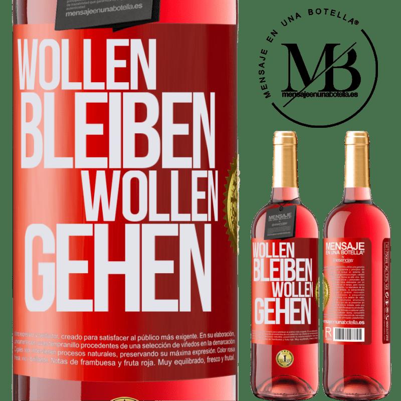24,95 € Kostenloser Versand   Roséwein ROSÉ Ausgabe Wollen bleiben wollen gehen Rote Markierung. Anpassbares Etikett Junger Wein Ernte 2020 Tempranillo