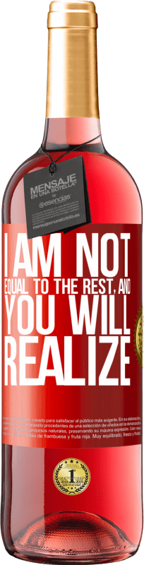 24,95 € Free Shipping | Rosé Wine ROSÉ Edition I am not equal to the rest, and you will realize Red Label. Customizable label Young wine Harvest 2020 Tempranillo