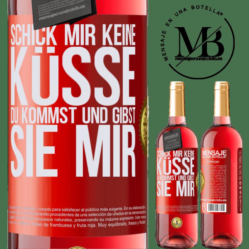 24,95 € Kostenloser Versand   Roséwein ROSÉ Ausgabe Schick mir keine Küsse, du kommst und gibst sie mir Rote Markierung. Anpassbares Etikett Junger Wein Ernte 2020 Tempranillo