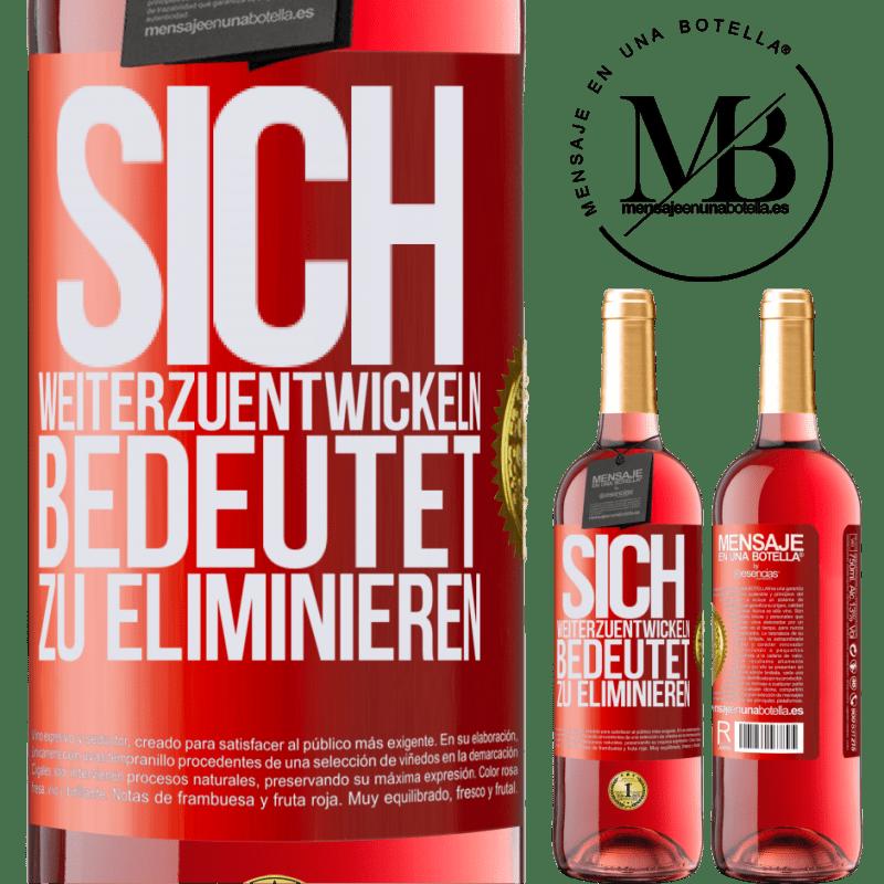 24,95 € Kostenloser Versand | Roséwein ROSÉ Ausgabe Sich weiterzuentwickeln bedeutet zu eliminieren Rote Markierung. Anpassbares Etikett Junger Wein Ernte 2020 Tempranillo