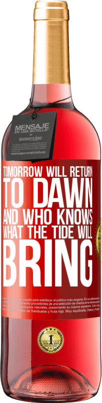 24,95 € Free Shipping   Rosé Wine ROSÉ Edition Tomorrow will return to dawn and who knows what the tide will bring Red Label. Customizable label Young wine Harvest 2020 Tempranillo