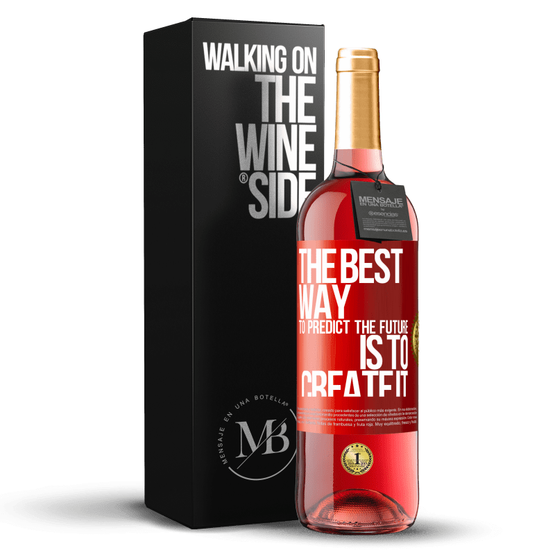 24,95 € Free Shipping | Rosé Wine ROSÉ Edition The best way to predict the future is to create it Red Label. Customizable label Young wine Harvest 2020 Tempranillo