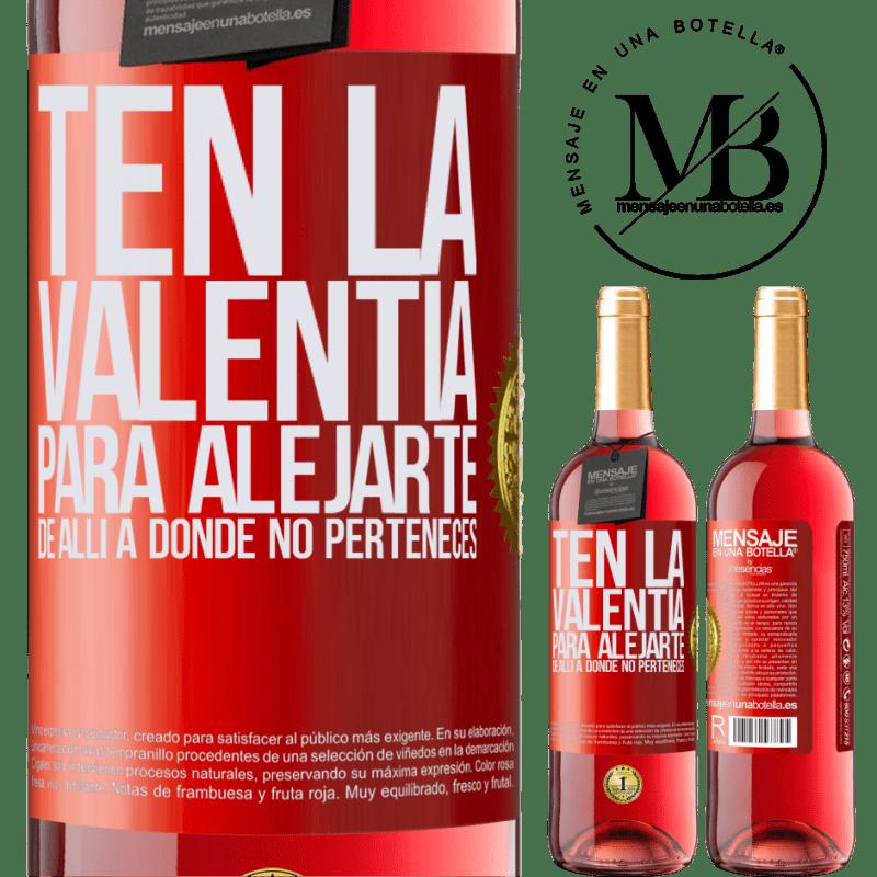 24,95 € Envoi gratuit | Vin rosé Édition ROSÉ Ayez le courage de vous éloigner de votre appartenance Étiquette Rouge. Étiquette personnalisable Vin jeune Récolte 2020 Tempranillo
