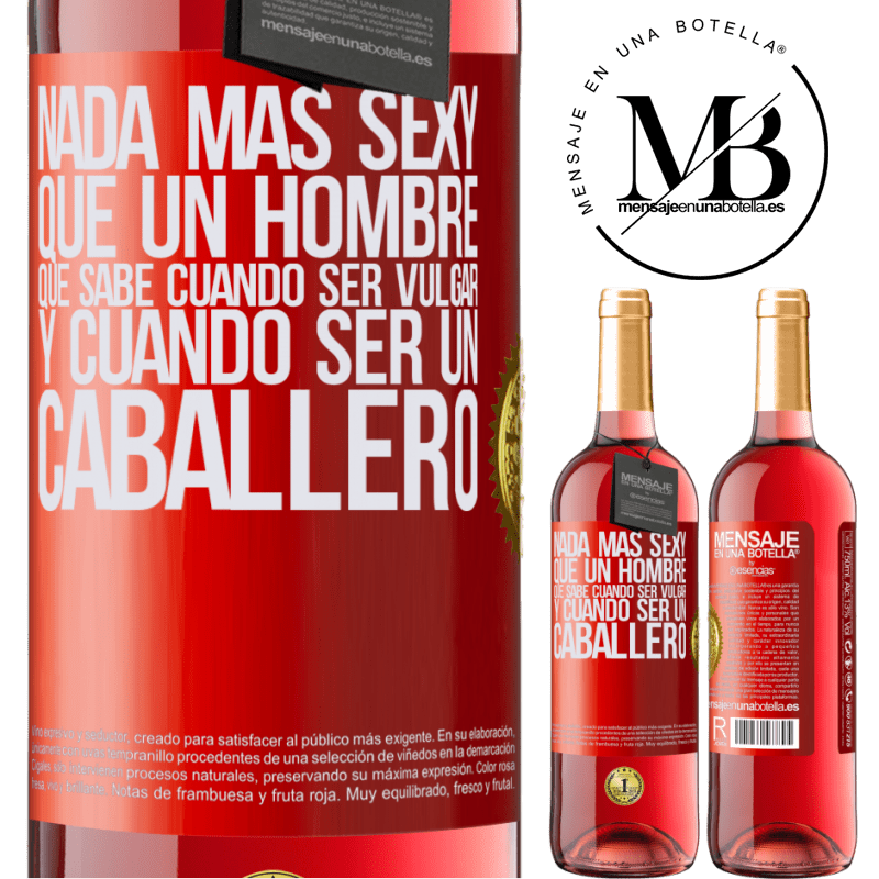 24,95 € Envoi gratuit   Vin rosé Édition ROSÉ Rien de plus sexy qu'un homme qui sait quand être vulgaire et quand être un gentleman Étiquette Rouge. Étiquette personnalisable Vin jeune Récolte 2020 Tempranillo