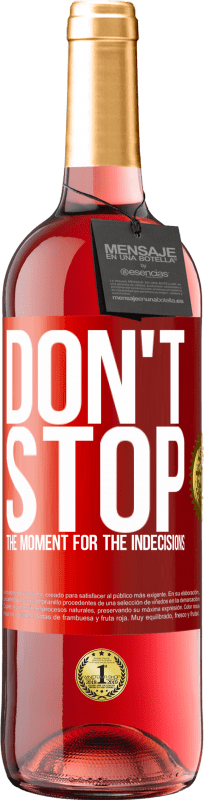 24,95 € Free Shipping | Rosé Wine ROSÉ Edition Don't stop the moment for the indecisions Red Label. Customizable label Young wine Harvest 2020 Tempranillo
