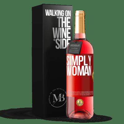 «Simply woman» ROSÉ Edition