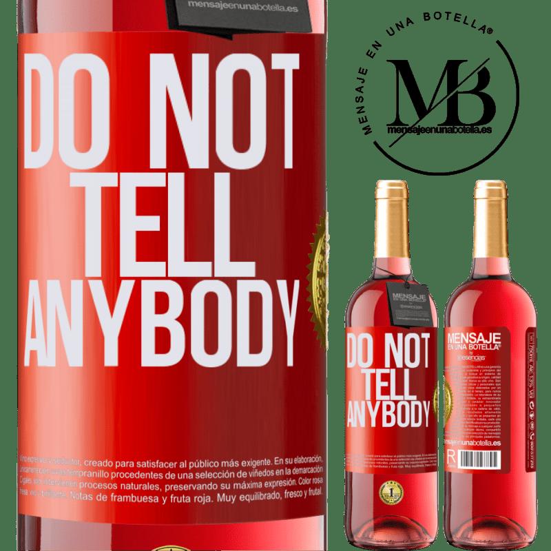 24,95 € Envoi gratuit | Vin rosé Édition ROSÉ Do not tell anybody Étiquette Rouge. Étiquette personnalisable Vin jeune Récolte 2020 Tempranillo