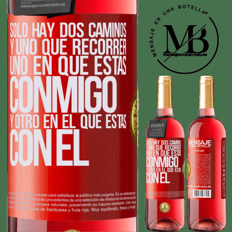 24,95 € Envoi gratuit   Vin rosé Édition ROSÉ Il n'y a que deux routes, et une à parcourir, une sur laquelle tu es avec moi et une sur laquelle tu es avec lui Étiquette Rouge. Étiquette personnalisable Vin jeune Récolte 2020 Tempranillo