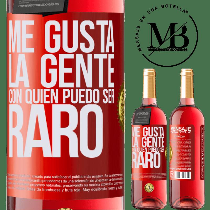 24,95 € Envoi gratuit | Vin rosé Édition ROSÉ J'aime les gens avec qui je peux être bizarre Étiquette Rouge. Étiquette personnalisable Vin jeune Récolte 2020 Tempranillo