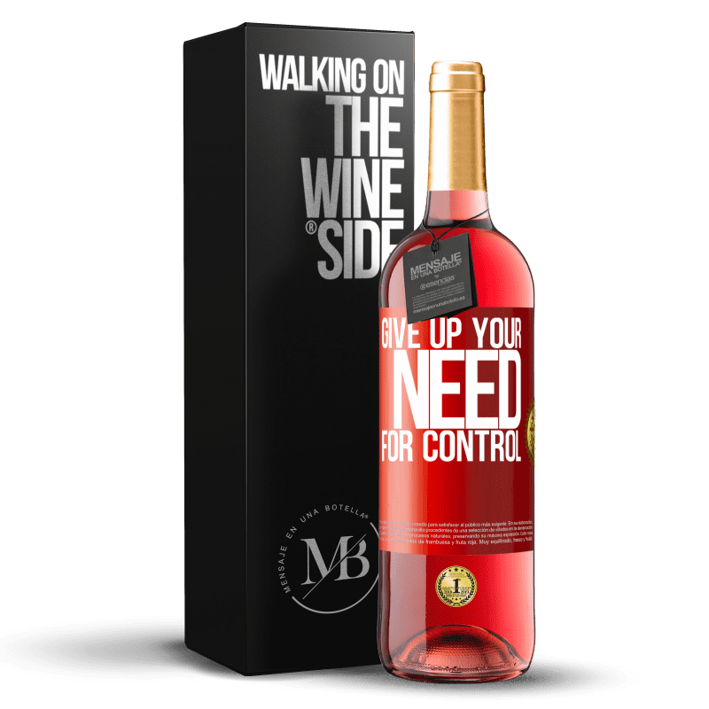 24,95 € Free Shipping | Rosé Wine ROSÉ Edition Give up your need for control Red Label. Customizable label Young wine Harvest 2020 Tempranillo