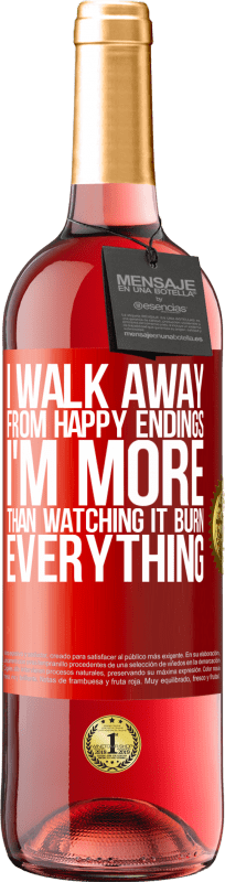 24,95 € Free Shipping | Rosé Wine ROSÉ Edition I walk away from happy endings, I'm more than watching it burn everything Red Label. Customizable label Young wine Harvest 2020 Tempranillo