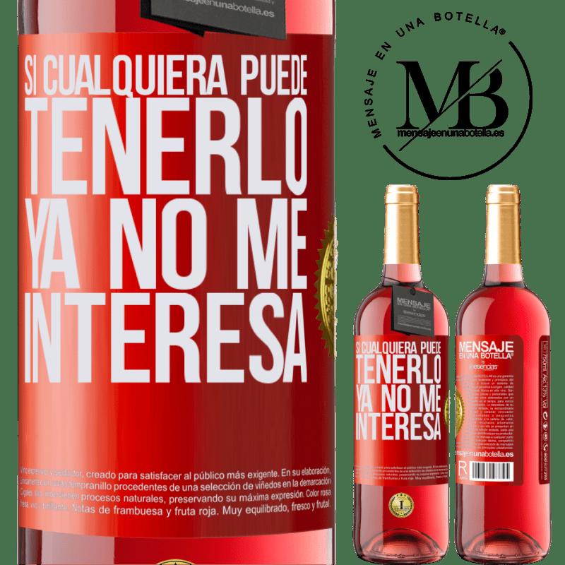 24,95 € Envoi gratuit | Vin rosé Édition ROSÉ Si quelqu'un peut l'avoir, je ne suis plus intéressé Étiquette Rouge. Étiquette personnalisable Vin jeune Récolte 2020 Tempranillo