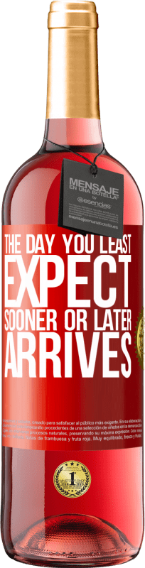 24,95 € Free Shipping | Rosé Wine ROSÉ Edition The day you least expect, sooner or later arrives Red Label. Customizable label Young wine Harvest 2020 Tempranillo