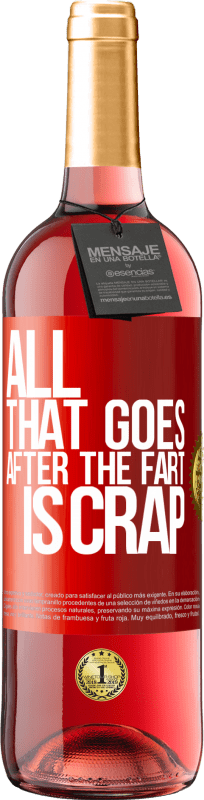 24,95 € Free Shipping | Rosé Wine ROSÉ Edition All that goes after the fart is crap Red Label. Customizable label Young wine Harvest 2020 Tempranillo