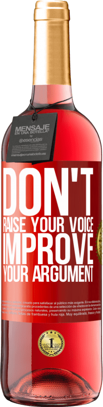24,95 € Free Shipping   Rosé Wine ROSÉ Edition Don't raise your voice, improve your argument Red Label. Customizable label Young wine Harvest 2020 Tempranillo