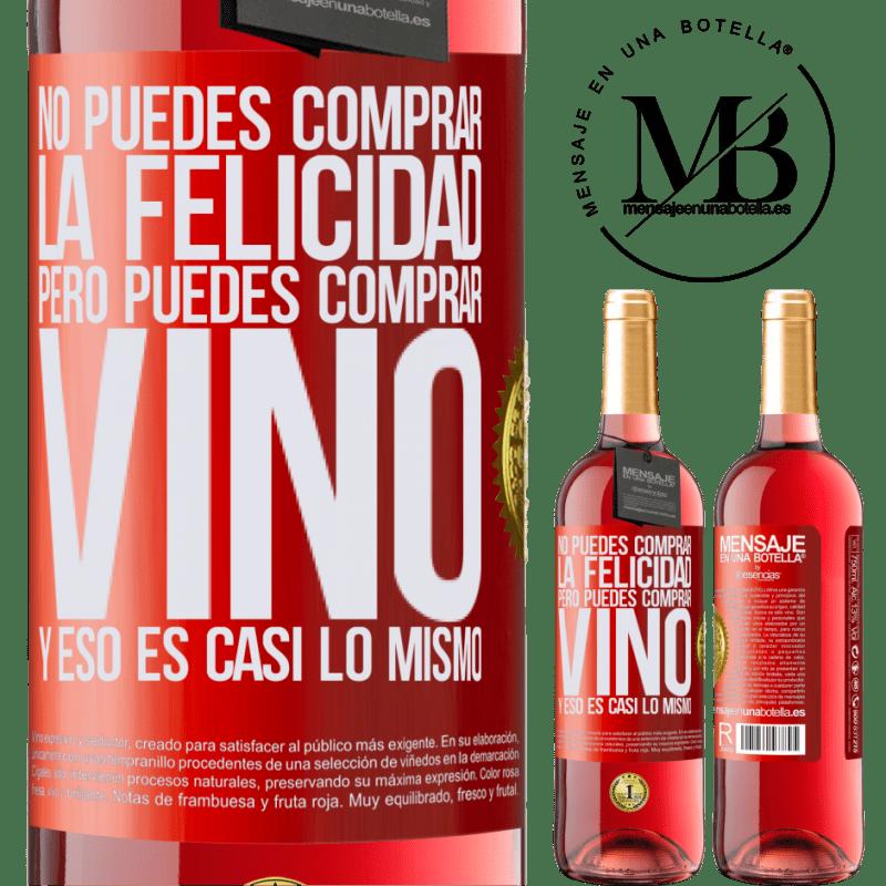 24,95 € Envoi gratuit | Vin rosé Édition ROSÉ Vous ne pouvez pas acheter du bonheur, mais vous pouvez acheter du vin et c'est presque la même chose Étiquette Rouge. Étiquette personnalisable Vin jeune Récolte 2020 Tempranillo