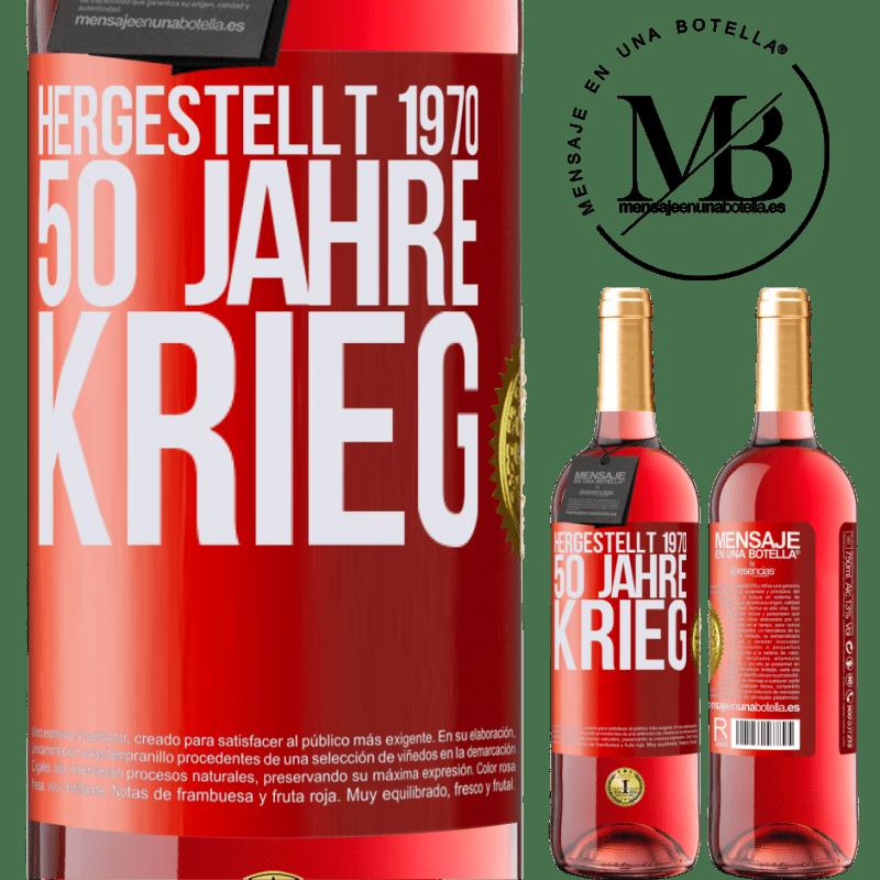 24,95 € Kostenloser Versand | Roséwein ROSÉ Ausgabe Hergestellt 1970. 50 Jahre Krieg Rote Markierung. Anpassbares Etikett Junger Wein Ernte 2020 Tempranillo