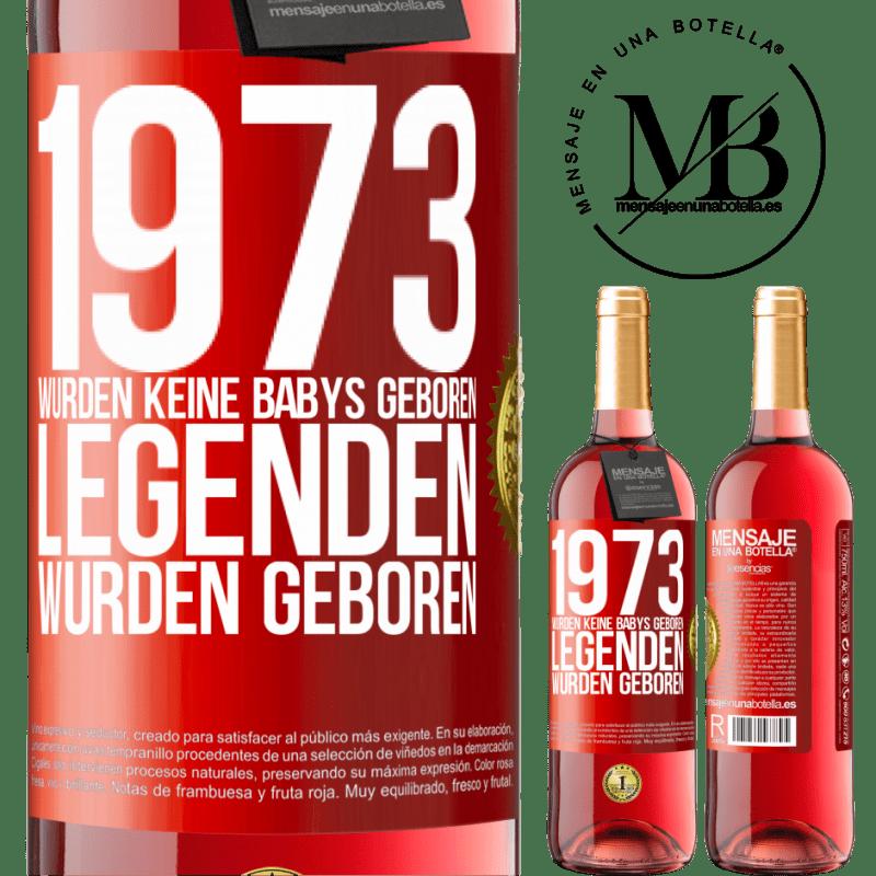 24,95 € Kostenloser Versand   Roséwein ROSÉ Ausgabe 1973 wurden keine Babys geboren. Legenden wurden geboren Rote Markierung. Anpassbares Etikett Junger Wein Ernte 2020 Tempranillo