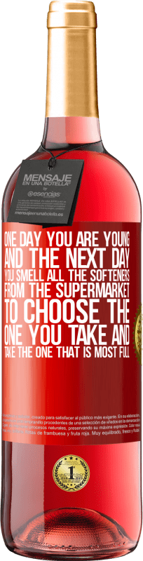 24,95 € Free Shipping   Rosé Wine ROSÉ Edition One day you are young and the next day, you smell all the softeners from the supermarket to choose the one you take and take Red Label. Customizable label Young wine Harvest 2020 Tempranillo