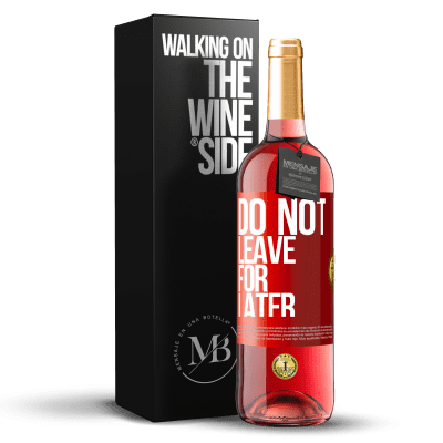 «Do not leave for later» ROSÉ Edition