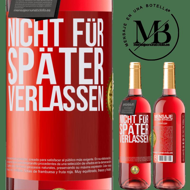 24,95 € Kostenloser Versand | Roséwein ROSÉ Ausgabe Nicht für später verlassen Rote Markierung. Anpassbares Etikett Junger Wein Ernte 2020 Tempranillo