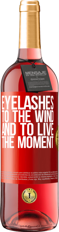 24,95 € Free Shipping | Rosé Wine ROSÉ Edition Eyelashes to the wind and to live in the moment Red Label. Customizable label Young wine Harvest 2020 Tempranillo