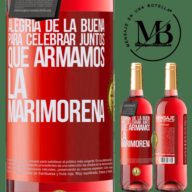 24,95 € Envoi gratuit | Vin rosé Édition ROSÉ Joie du bien, pour célébrer ensemble que nous avons assemblé la marimorena Étiquette Rouge. Étiquette personnalisable Vin jeune Récolte 2020 Tempranillo
