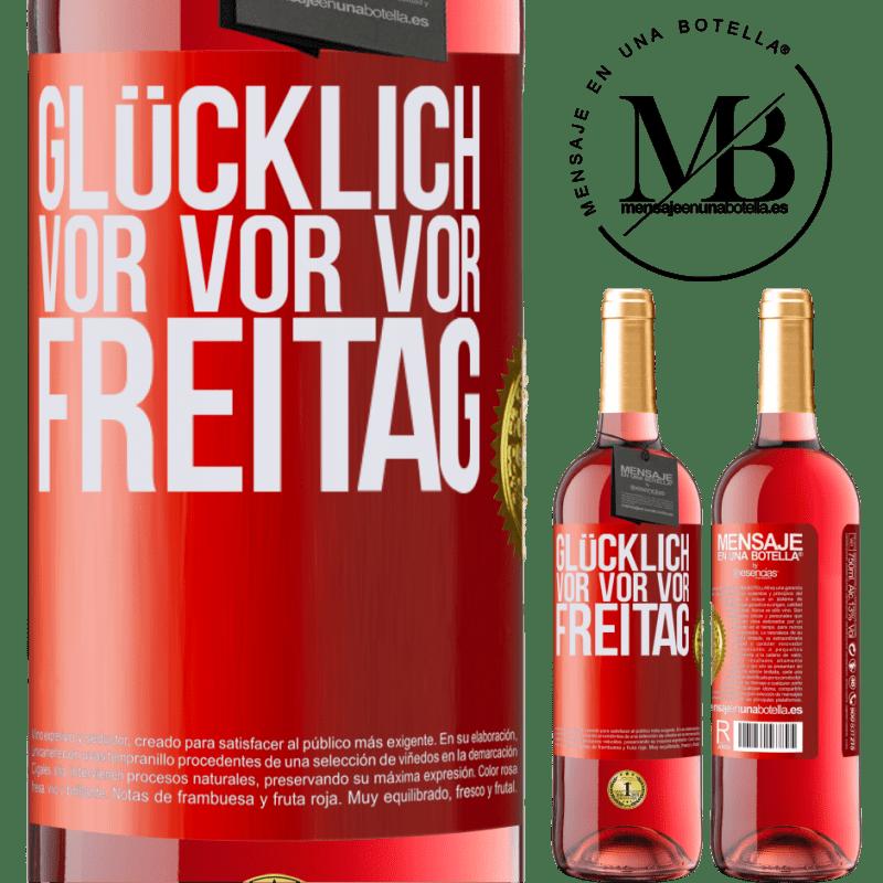24,95 € Kostenloser Versand   Roséwein ROSÉ Ausgabe Glücklich vor vor vor Freitag Rote Markierung. Anpassbares Etikett Junger Wein Ernte 2020 Tempranillo
