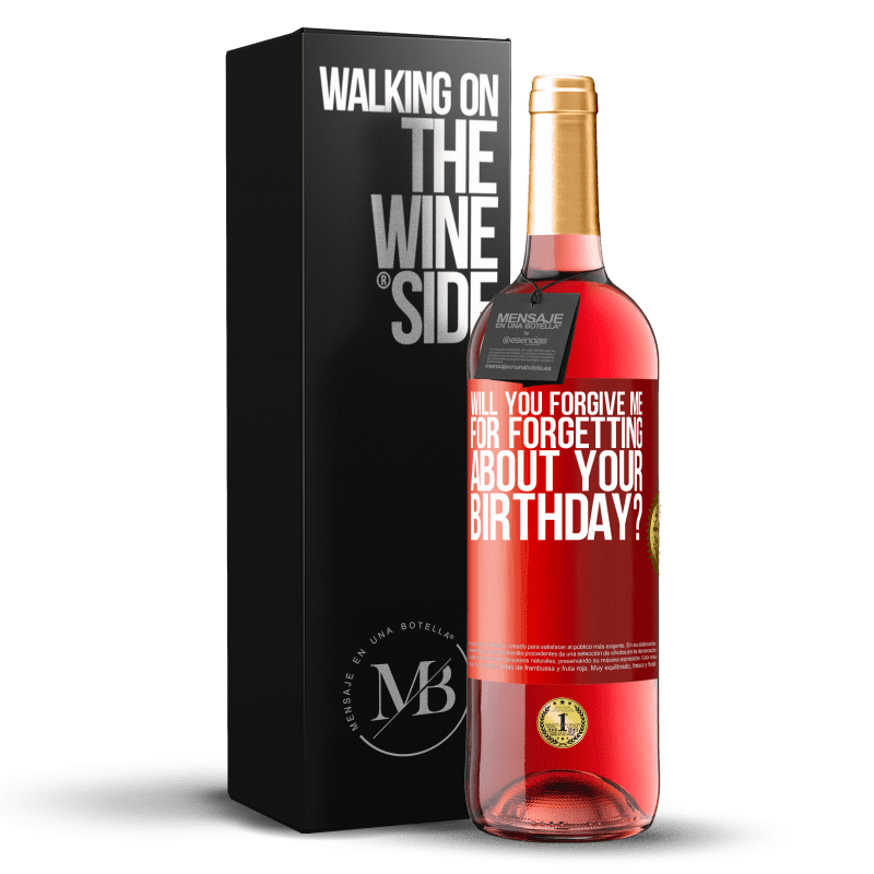 24,95 € Free Shipping   Rosé Wine ROSÉ Edition Will you forgive me for forgetting about your birthday? Red Label. Customizable label Young wine Harvest 2020 Tempranillo