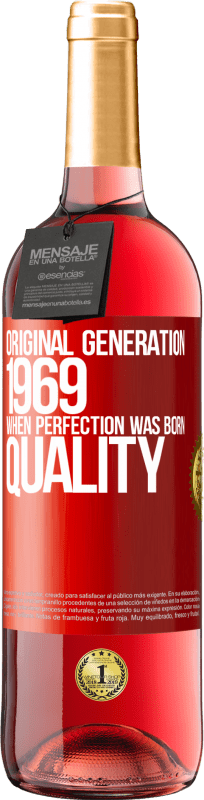 24,95 € Free Shipping | Rosé Wine ROSÉ Edition Original generation. 1969. When perfection was born. Quality Red Label. Customizable label Young wine Harvest 2020 Tempranillo
