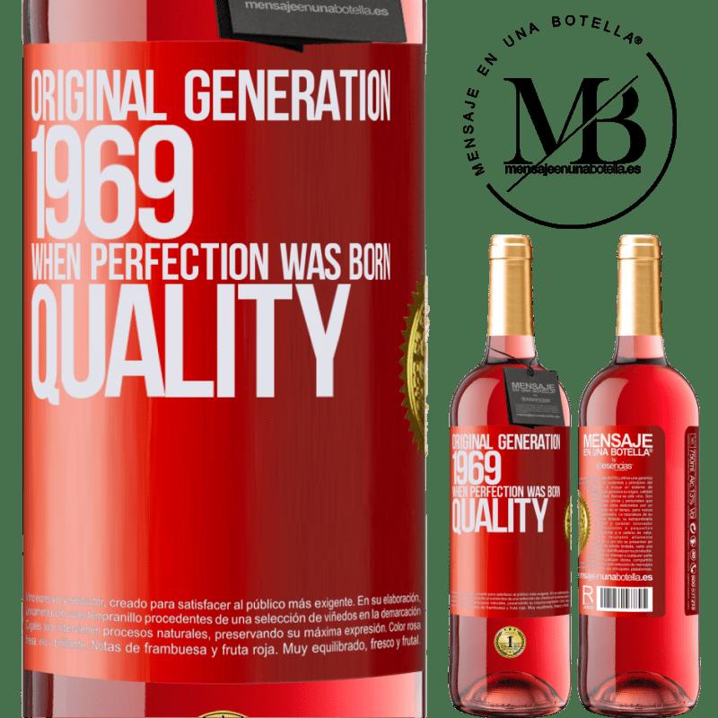 24,95 € Envoi gratuit | Vin rosé Édition ROSÉ Génération originale. 1969. Quand la perfection est née. La qualité Étiquette Rouge. Étiquette personnalisable Vin jeune Récolte 2020 Tempranillo