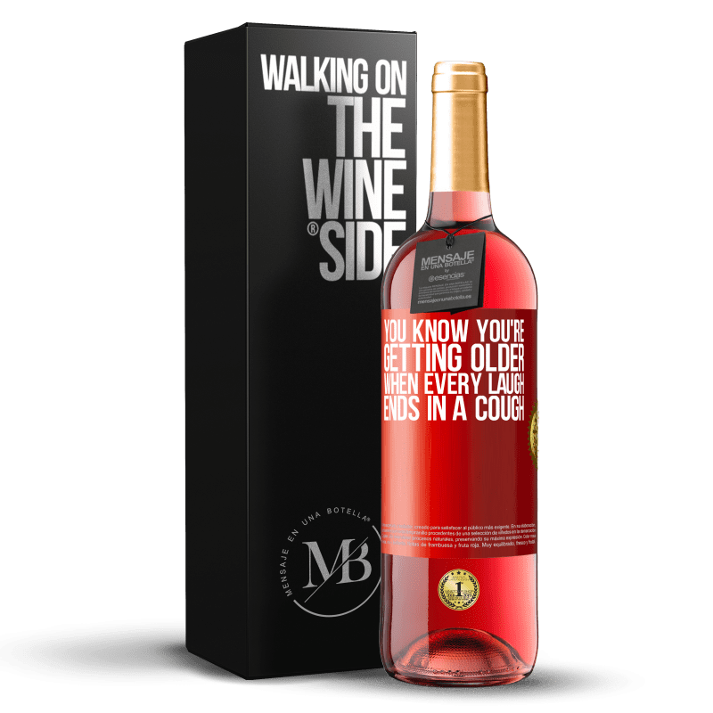 24,95 € Free Shipping | Rosé Wine ROSÉ Edition You know you're getting older, when every laugh ends in a cough Red Label. Customizable label Young wine Harvest 2020 Tempranillo