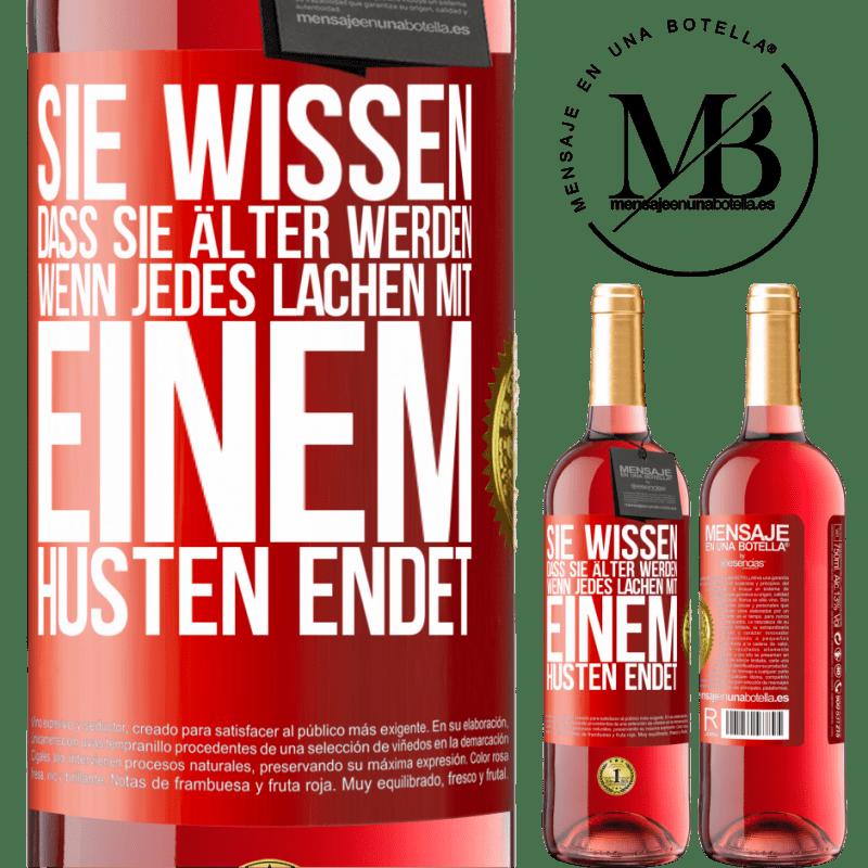 24,95 € Kostenloser Versand   Roséwein ROSÉ Ausgabe Sie wissen, dass Sie älter werden, wenn jedes Lachen mit einem Husten endet Rote Markierung. Anpassbares Etikett Junger Wein Ernte 2020 Tempranillo