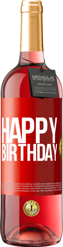 24,95 € Free Shipping | Rosé Wine ROSÉ Edition Happy birthday Red Label. Customizable label Young wine Harvest 2020 Tempranillo
